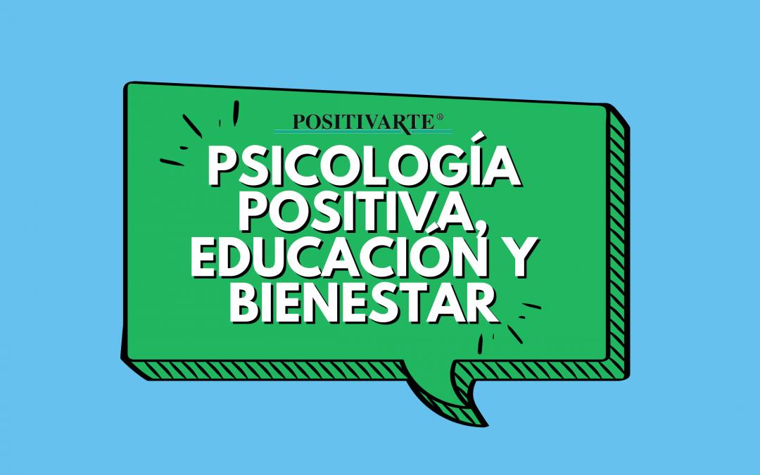 Psicología positiva, educación y bienestar