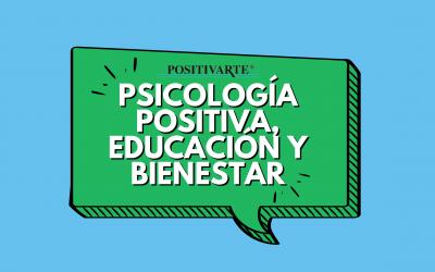 Psicología Positiva, Educación y Bienestar: nuestro nuevo canal de YouTube